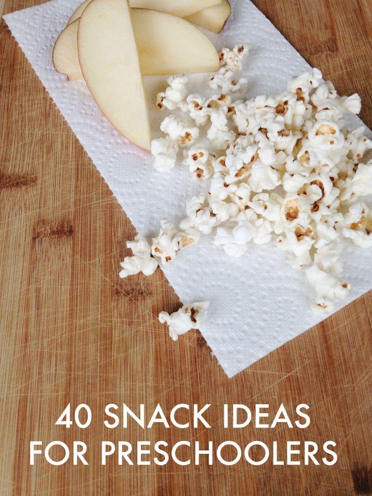 40 Snack Ideas For Preschoolers